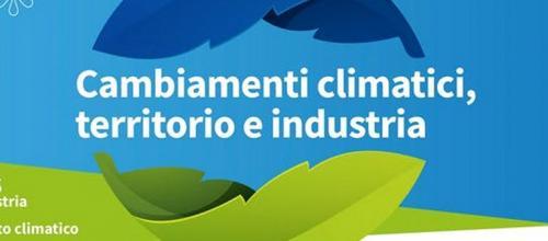 Cambiamenti climatici territorio e industria: conferenza finale progetto life IRIS